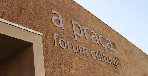 """Fórum Cultural """"A Praça"""""""