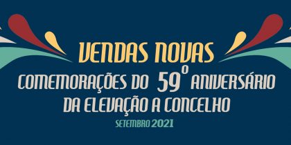59.º Aniversário do Concelho de Vendas Novas: Programa Completo