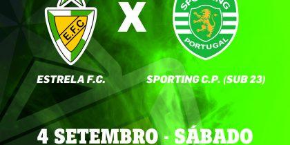 Apresentação da Equipa Sénior Futebol: Estrela FC x Sporting Clube Portugal (Sub23) – Homenagem póstuma ao Presidente do EFC João Paulo Varanda